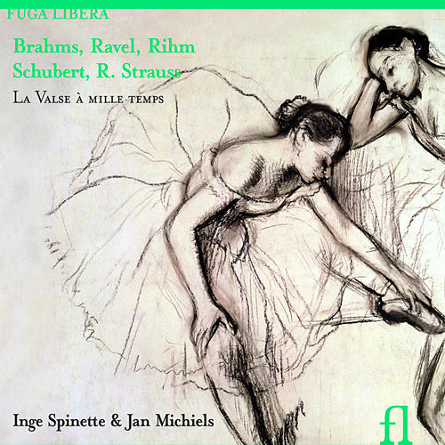 Brahms, Ravel, Rihm, Schubert & R. Strauss: La Valse à mille temps by Inge Spinette