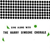 Sing Along With by Harry Simeone Chorale