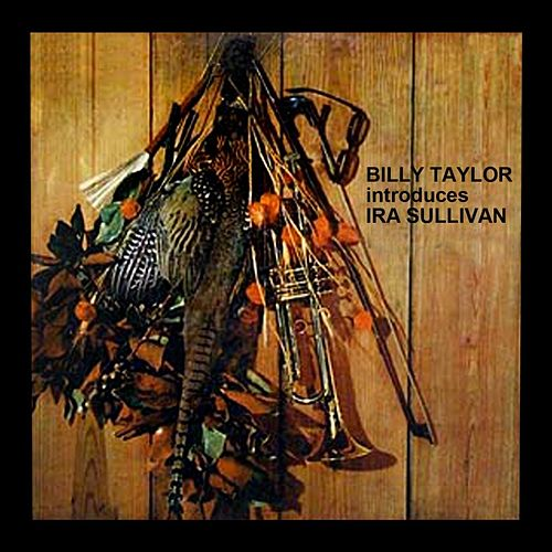 Billy Taylor Introduces Ira Sullivan by Billy Taylor