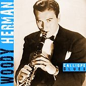 Calliope Blues by Woody Herman