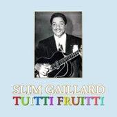 Tuitti Fruitti by Slim Gaillard