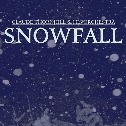 Snowfall by Claude Thornhill