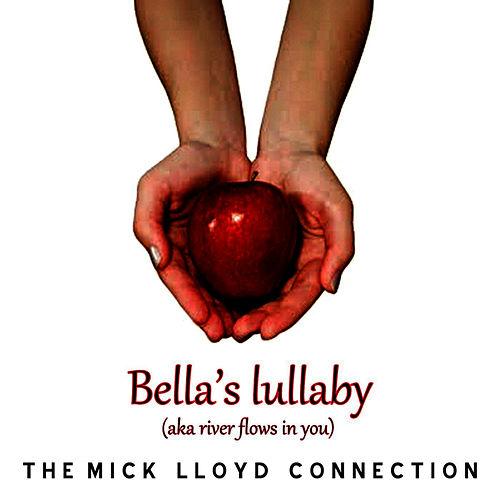 Bella's Lullabye (aka River Flows in You) by The Mick Lloyd Connection