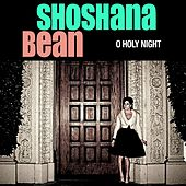 O Holy Night by Shoshana Bean