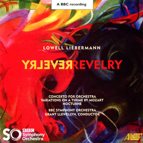 Lowell Liebermann: Revelry by BBC Symphony Orchestra
