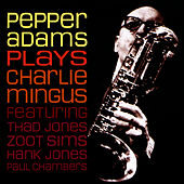 Plays Charlie Mingus by Pepper Adams