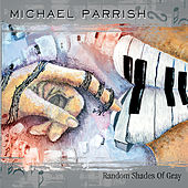 Random Shades of Gray by Michael Parrish