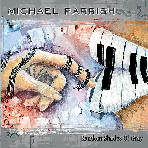 Random Shades of Gray by Michael Parrish