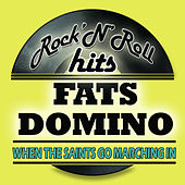 When The Saints Go Marching In (Digitally Remastered) von Fats Domino