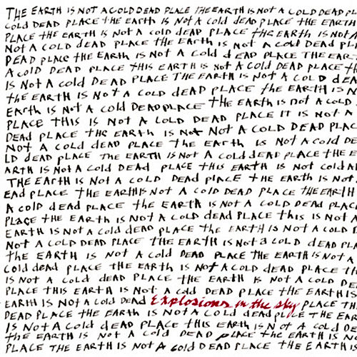 The Earth Is Not A Cold Dead Place by Explosions In The Sky