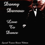 Love To Dance by Danny Darrow