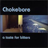 A Taste For Bitters by Chokebore