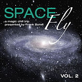 Space Fly Vol.2-A Magic Chill Trip Presented By Frank Borell by Various Artists