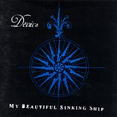 My Beautiful Sinking Ship by Devics