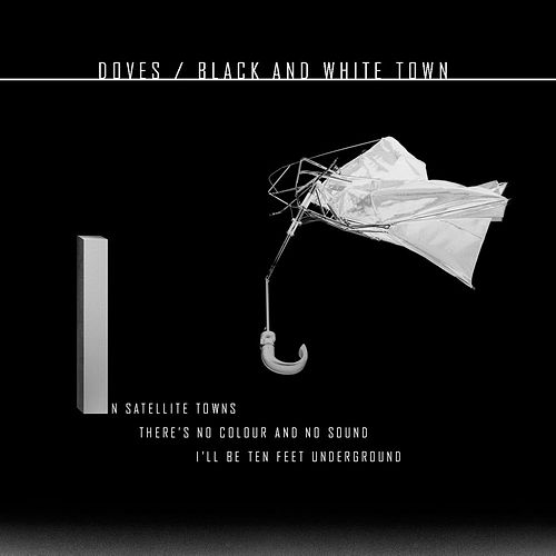 Black & White Town by Doves