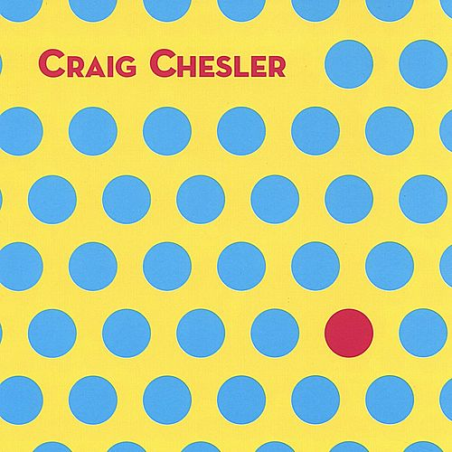 Craig Chesler by Craig Chesler