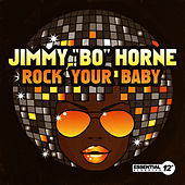 Rock Your Baby by Jimmy Bo Horne