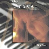 The Prayer by Ted Brabham