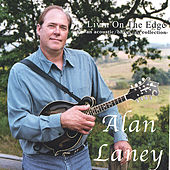 Livin On The Edge by Alan Laney