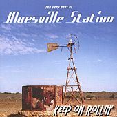 Keep On Rollin by Bluesville Station
