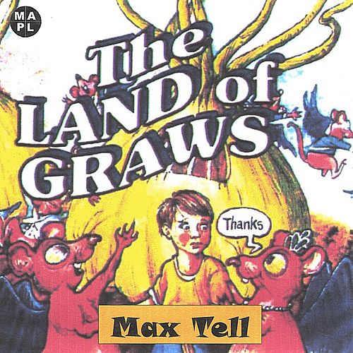 The Land of Graws by Max Tell