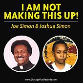 I Am Not Making This Up! by Joe Simon