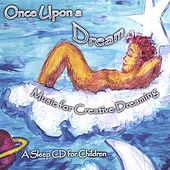 Once Upon A Dream - Music for Creative Dreaming by Chitra Sukhu