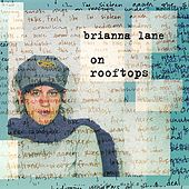 On Rooftops by Brianna Lane