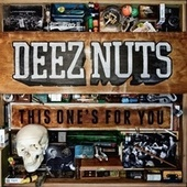 This One's For You by Deez Nuts