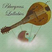 Bluegrass Lullabies by Bluegrass Lullabies
