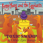 TOXIC SWAMP & Other Love Songs by Kenny Young