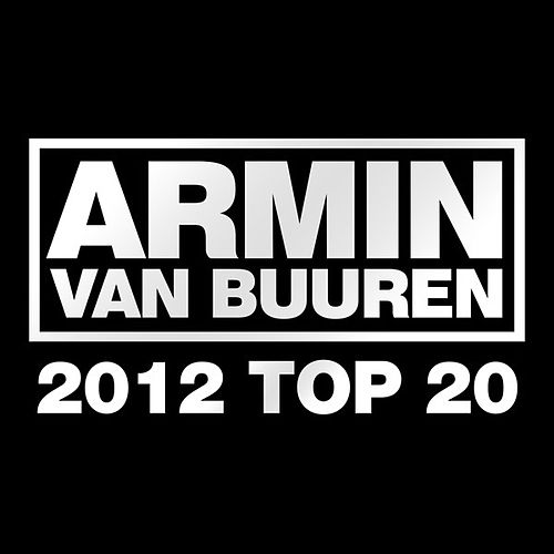 Armin van Buuren's 2012 Top 20 by Various Artists