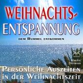 Weihnachts-Entspannung: Dem Rummel entkommen, persönliche Auszeiten in der Weihnachtszeit by Various Artists