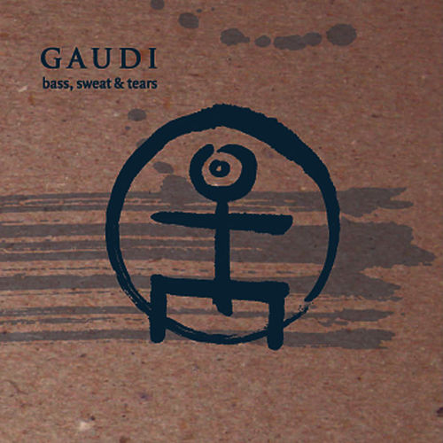 Bass, Sweat & Tears by Gaudi
