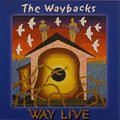 Way Live by The Waybacks
