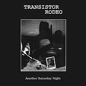 Another Saturday Night by Transistor Rodeo