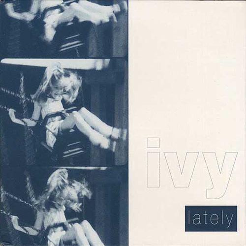 Lately by Ivy