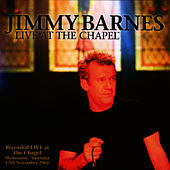 Live At The Chapel by Jimmy Barnes