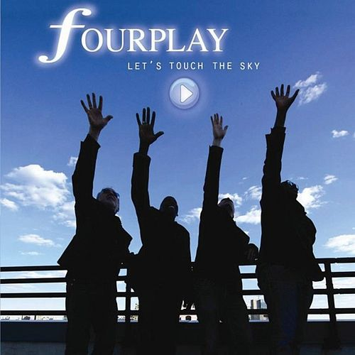 Let's Touch The Sky von Fourplay