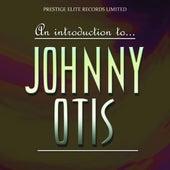 An Introduction To….Johnny Otis von Johnny Otis