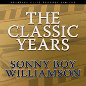 The Classic Years von Sonny Boy Williamson