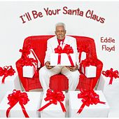 I'll Be Your Santa Claus von Eddie Floyd