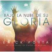 Bajo La Nube De Su Gloria by Erick Porta