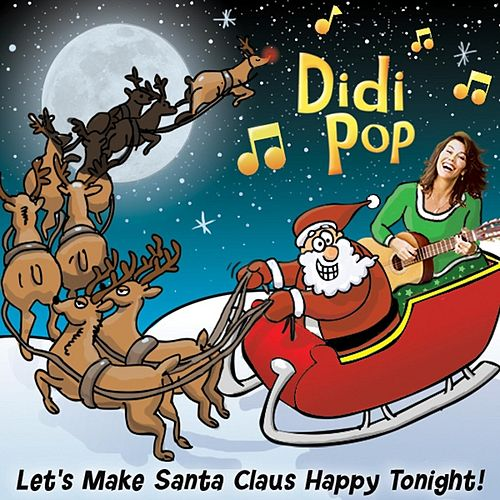 Let's Make Santa Claus Happy Tonight by Didi Pop