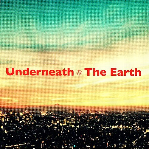 Underneath the Earth by Nobody