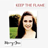 Keep the Flame by Mary-Jess