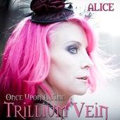 Alice by Trillium Vein