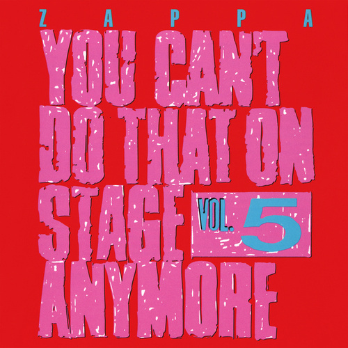 You Can't Do That On Stage Anymore Vol. 5 by Frank Zappa