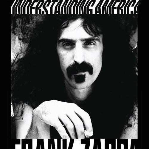 Understanding America by Frank Zappa