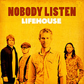 Nobody Listen by Lifehouse
